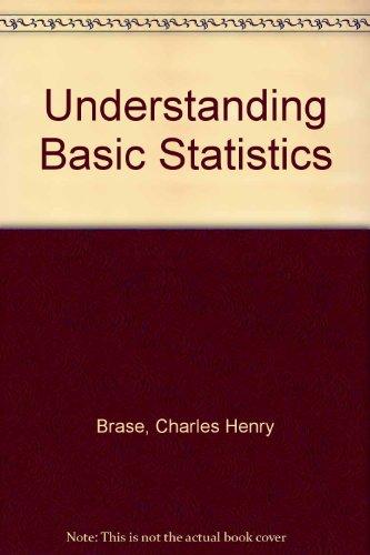 Understanding Basic Statistics (Basic Statistics For Business And Economics 8th Edition)