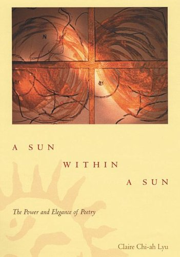 A Sun Within a Sun: The Power and Elegance of Poetry pdf epub