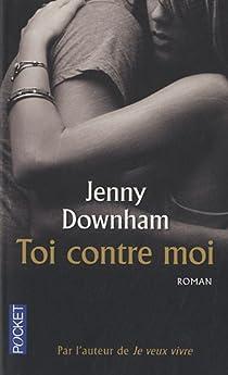 Toi contre moi par Downham