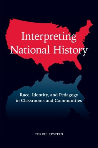interpreting-national-history-race-identity-and-pedagogy-in-classrooms-and-communities-teaching-lear