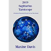 2019 Sagittarius Tarotscope: A Monthly Channeled Guide for the Year Ahead