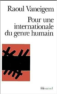 Pour une internationale du genre humain par Raoul Vaneigem
