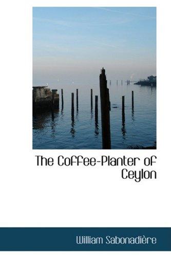 The Coffee-Planter of Ceylon pdf epub