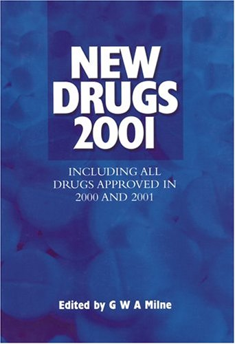 New Drugs 2001  Including All Drugs Approved In 2000 And 2001