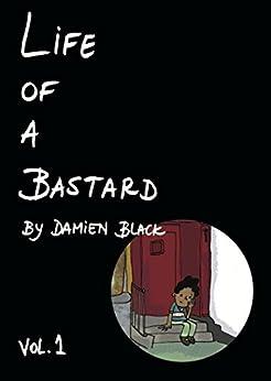 Life of a Bastard Vol.1 by [Black, Damien]