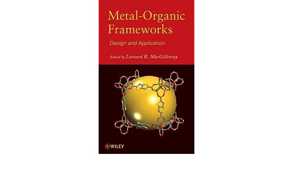Metal Organic Frameworks Design And Application 1 Macgillivray Leonard R Amazon Com