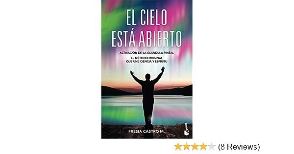 El cielo está abierto: Fresia Castro: 9786070755866: Amazon.com: Books