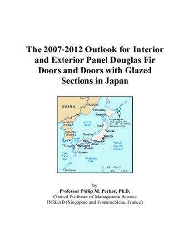 The 2007-2012 Outlook for Interior and Exterior Panel Douglas Fir Doors and Doors with Glazed Sections in Japan (Door Douglas Fir)