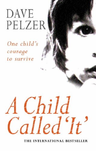 A Child Called 'It ': Amazon.co.uk: Dave Pelzer: 9780752832227: Books