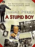 A Stupid Boy: The Autobiography of the Creator of Dad's Army
