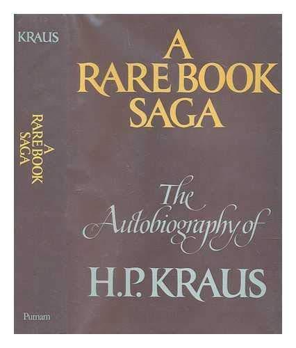 (A Rare Book Saga: The Autobiography of H. P. Kraus)