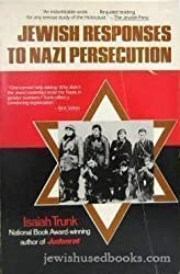 Jewish Responses to Nazi Persecution