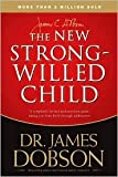 img - for The New Strong-Willed Child Publisher: Tyndale House Publishers, Inc.; Revised edition book / textbook / text book