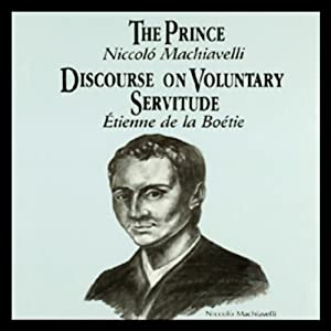 The Prince and Discourse on Voluntary Servitude Audiobook