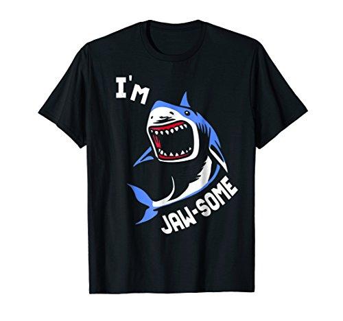 Jawsome T-shirt - Shark I'm Jawsome I Am Jawsome I Am Awesome Funny T-Shirt