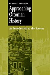 Approaching Ottoman History. An Introduction to the Sources