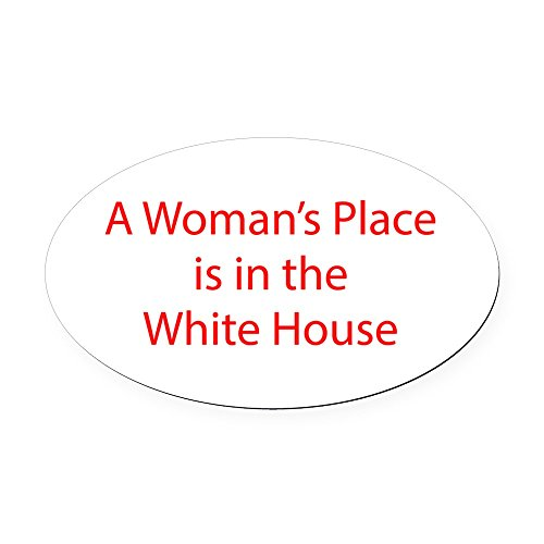CafePress - A Woman s Place is in The White House-LCD red 460 - Oval Car Magnet, Euro Oval Magnetic Bumper - Lcd Bumper
