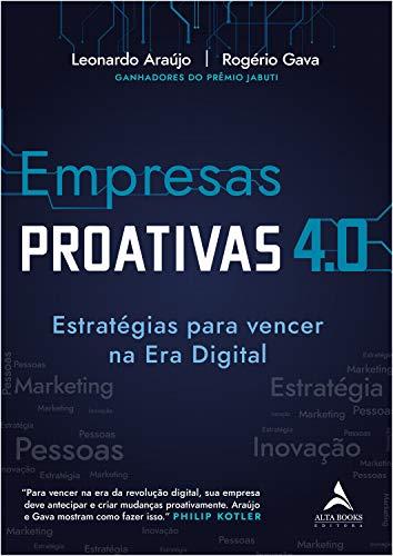 Empresas Proativas 4.0: Estratégias Para Vencer na era Digital