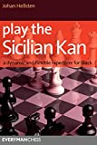 Play The Sicilian Kan: A Dynamic And Flexible Repertoire For Black-Johan Hellsten