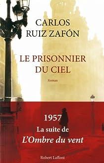 Le prisonnier du ciel par Ruiz Zafón