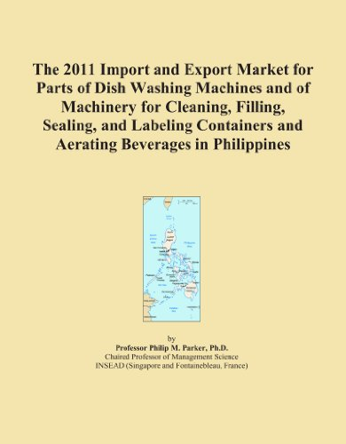 The 2011 Import and Export Market for Parts of Dish Washing Machines and of Machinery for Cleaning, Filling, Sealing, and Labeling Containers and Aerating Beverages in Philippines