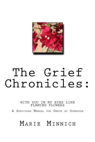The Grief Chronicles: With you in my eyes like flaming flowers: The aftermath of my daughters death by overdose