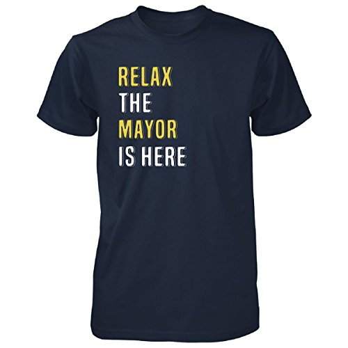 Relax The Mayor Is Here. Funny Gift - Unisex Tshirt