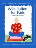 img - for Meditation for Kids: (And Other Beings) (Little Books With Big Ideas) book / textbook / text book
