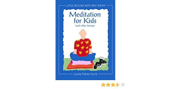 Meditation for Kids: (And Other Beings) (Little Books With