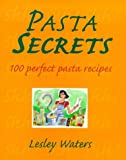 Pasta Secrets, Lesley Waters, 0297824864