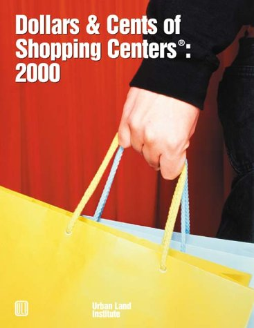 Dollars And Cents of Shopping Centers : 2000