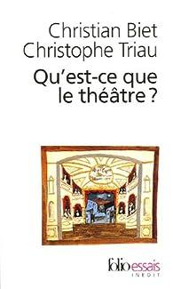 Qu'est-ce que le théâtre? par Christian Biet