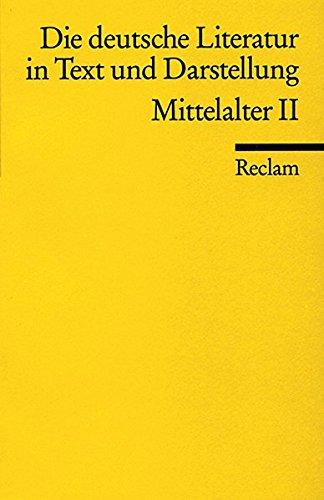 Die deutsche Literatur. Ein Abriss in Text und Darstellung: Mittelalter II (Reclams Universal-Bibliothek)