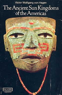 - The Ancient Sun Kingdoms of the Americas