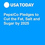 PepsiCo Pledges to Cut the Fat, Salt and Sugar by 2025 | Charisse Jones