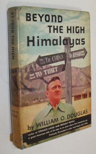 Beyond the High Himalayas written by William O. Douglas
