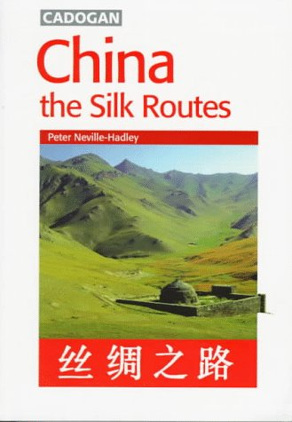 CHINA: THE SILK ROUTES
