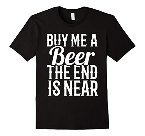 Mens Buy Me A Beer The End Is Near - Bachelor Groom Party Shirts Large (Bachelor Shirt Ideas)