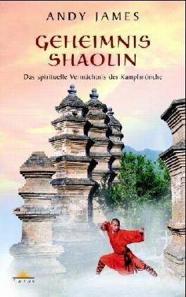 Geheimnis Shaolin: Das spirituelle Vermächtnis der Kampfmönche