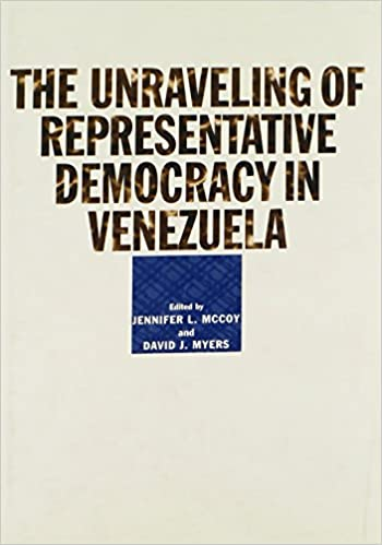The unraveling of representative democracy in venezuela jennifer l the unraveling of representative democracy in venezuela jennifer l mccoy david j myers 9780801879609 amazon books fandeluxe Images