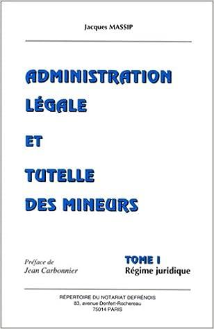 Administration légale et tutelle des mineurs, tome 1 pdf