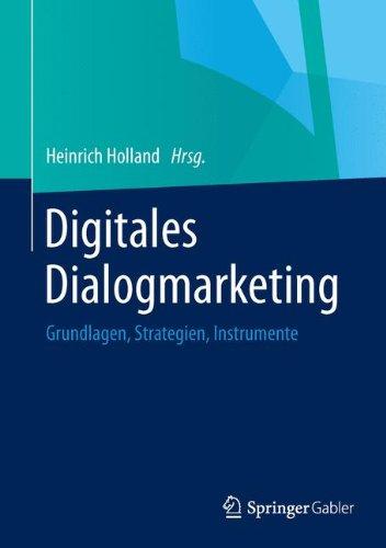 Digitales Dialogmarketing: Grundlagen, Strategien, Instrumente