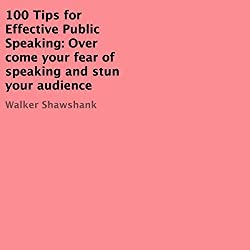 100 Tips for Effective Public Speaking