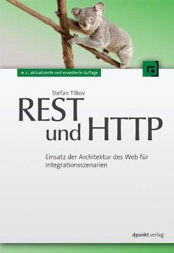 REST und HTTP: Einsatz der Architektur des Web für Integrationsszenarien Broschiert – 30. Juni 2011 Stefan Tilkov Dpunkt Verlag 3898647323 Informatik