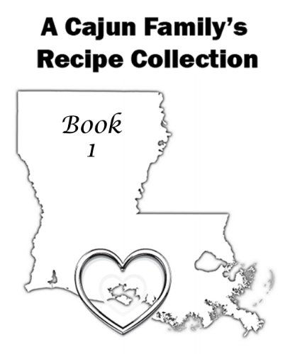 Search : 1,264 Recipes - Book 1 - A Cajun Family's Recipe Collection