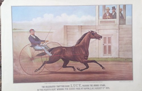 Calendar Currier & Ives Prints (The Celebrated Trotting Mare Lucy, Passing the Judges Stand, in the Fourth Heat Winning the $ 5000 At Buffalo, Ny,august 9 Th 1872, Reprinted From Lith By Currier & Ives in a Calendar ( 16