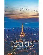 Paris 5 x 8 Weekly 2022 Planner: One Year Calendar