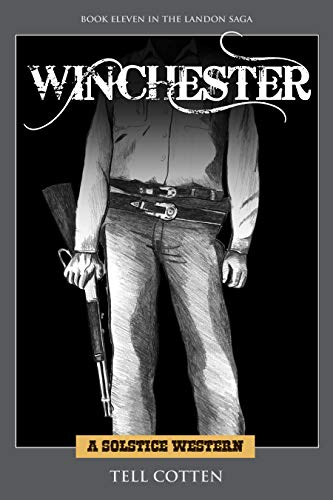 Winchester (The Landon Saga  Book 11) by [Cotten , Tell]