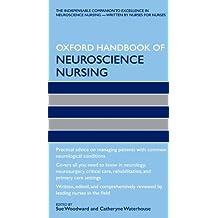 The Oxford Handbook of Neuroscience Nursing