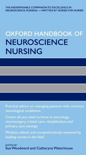 The Oxford Handbook of Neuroscience Nursing (Oxford Handbooks in Nursing)